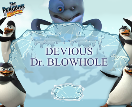 The Devious Dr. Blowhole