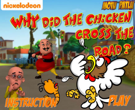 Play Motu Patlu: Chicken Game on nickindia.com. Play the Motu Patlu Chicken Game to help Motu Patlu guide the chicken across the roads and rivers to get all the worms.