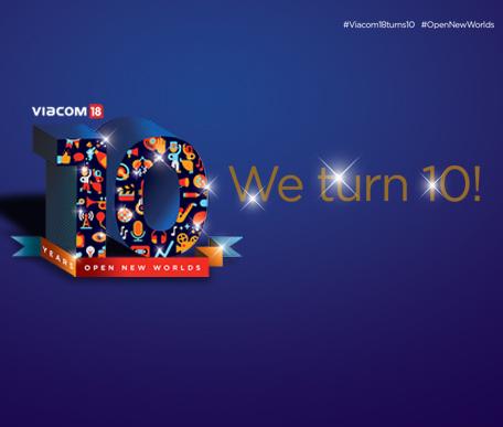 Viacom18 Turns 10