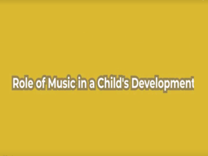 Role of Music in a Child�s Development