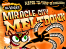 Miracle City Meltdown