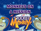 Rocket Monkeys: Monkey on a Mission