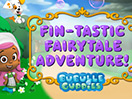 Bubble Guppies Fin-tastic Fairytale Adventure