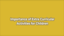 Importance of Extracurricular activities for children